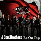 J SOUL BROTHERS-BE ON TOP